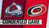 102018 Condensed Game Avalanche @ Hurricanes
