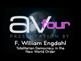 AV4 - F William Engdahl - Totalitarian Democracy in the New World Order