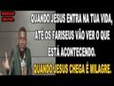 QUANDO JESUS ENTRA NA TUA VIDA ATÉ OS FARISEUS VÃO VER O QUE ESTÁ PR MAURINHO