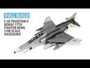 FULL BUILD F-4E PHANTOM II by HASEGAWA 1/48 scale model aircraft