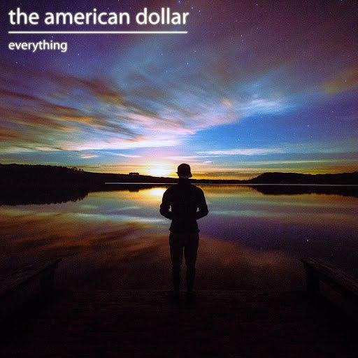 The American Dollar альбом Everything