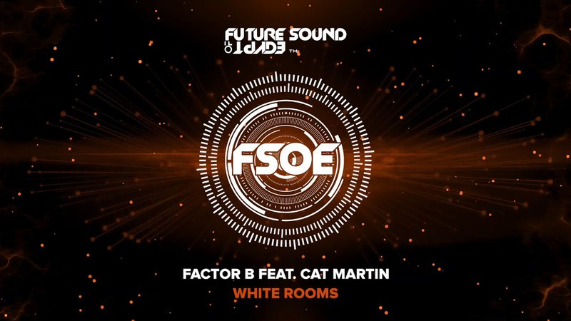 Factor B feat. Cat Martin - White Rooms
