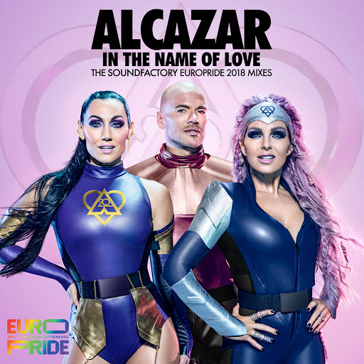 Alcazar альбом In the Name of Love (The Soundfactory Europride 2018 Mixes)