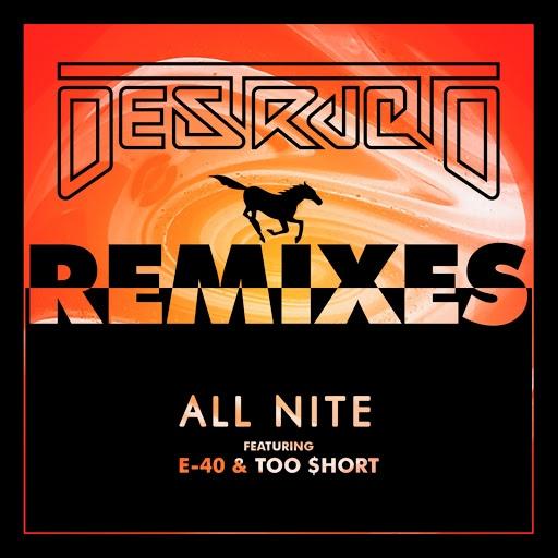 Destructo альбом All Nite (feat. E-40 & Too $hort) [Remixes]