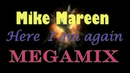 Mike Mareen - Here I am again Megamix