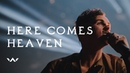 Here Comes Heaven | Live | Elevation Worship