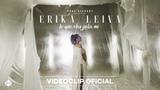 Erika Leiva - Lo que eres para mí (Videoclip Oficial)