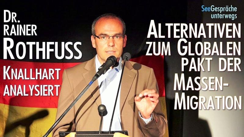Alternativen zum Globalen Pakt für Massen-Migration - Dr. Rainer Rothfuss