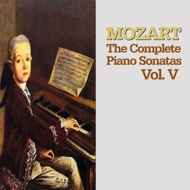 Wolfgang Amadeus Mozart альбом Mozart: The Complete Piano Sonatas, Vol. V