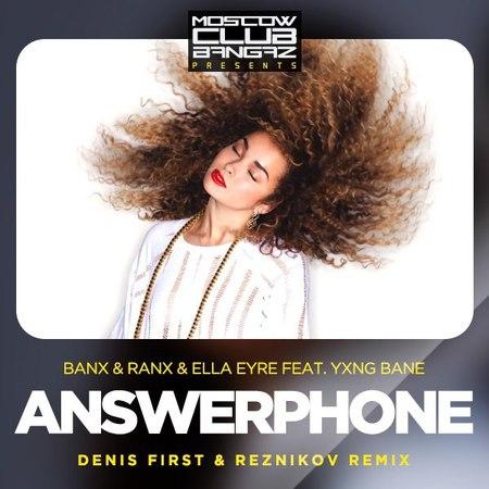 Banx Ranx Ella Eyre feat. Yxng Bane – Answerphone (Denis First Reznikov Radio Remix)