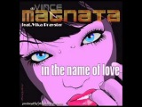 VINCE MAGNATA feat Vika Prayster In the name of love mp4