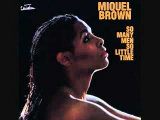 Miguel Brown - So Many Men,So Little Time