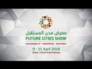 Dont Miss the Future Cities Show Dubai Achieving Sustainability through Innovation