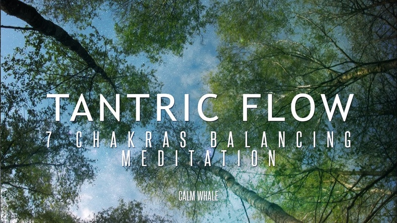 7 Chakras Balancing Meditation TANTRIC FLOW Shaman Drum RAV Relaxing Journey