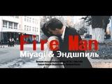 Miyagi &amp Эндшпиль - Fire Man (2018 Клип) (Hajime Pt.3)