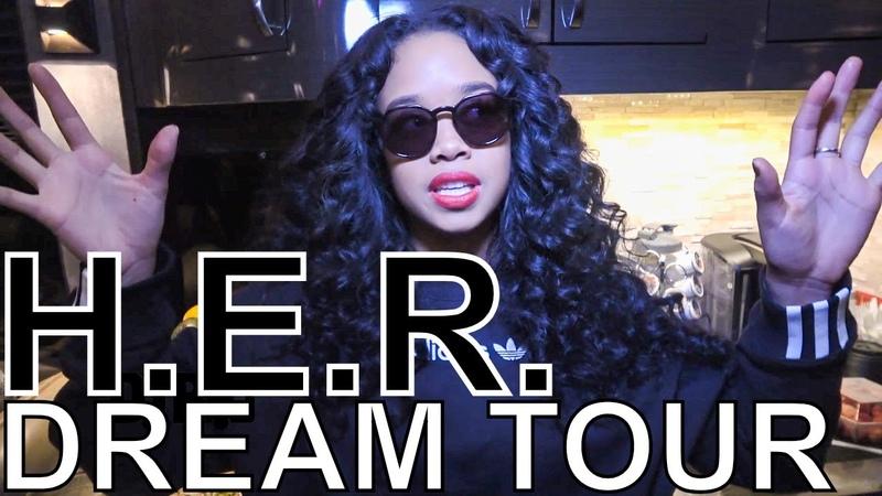 H.E.R. - DREAM TOUR Ep. 679