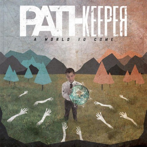 Pathkeeper - A World To Come [EP] (2012)