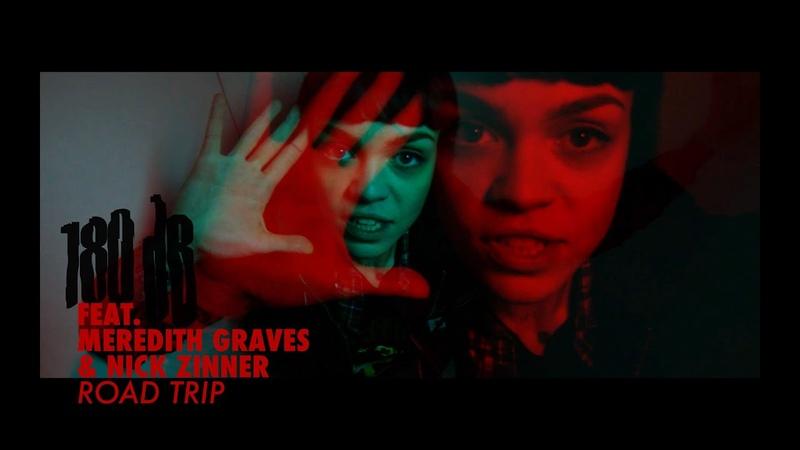 180dB ft. Meredith Graves Nick Zinner - Road Trip