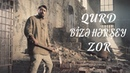 QURD - Bizde Hersey Zor