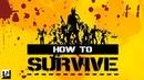 How to Survive - 11 Пора улетать Финал