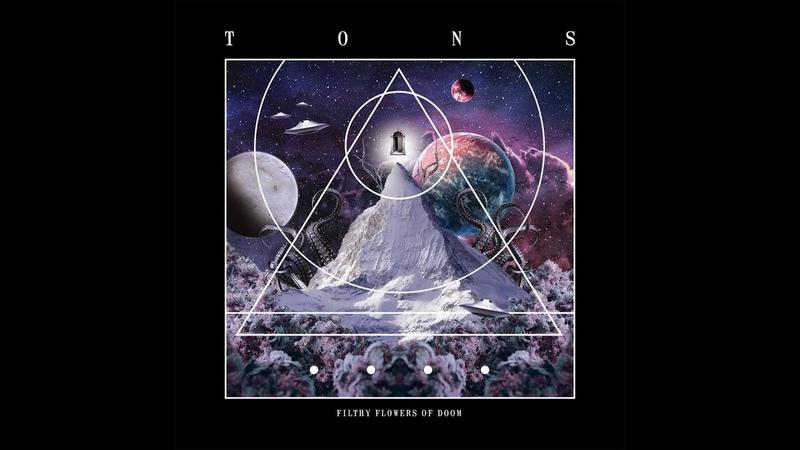 Tons - Filthy Flowers Of Doom (2018) (New Full Album)