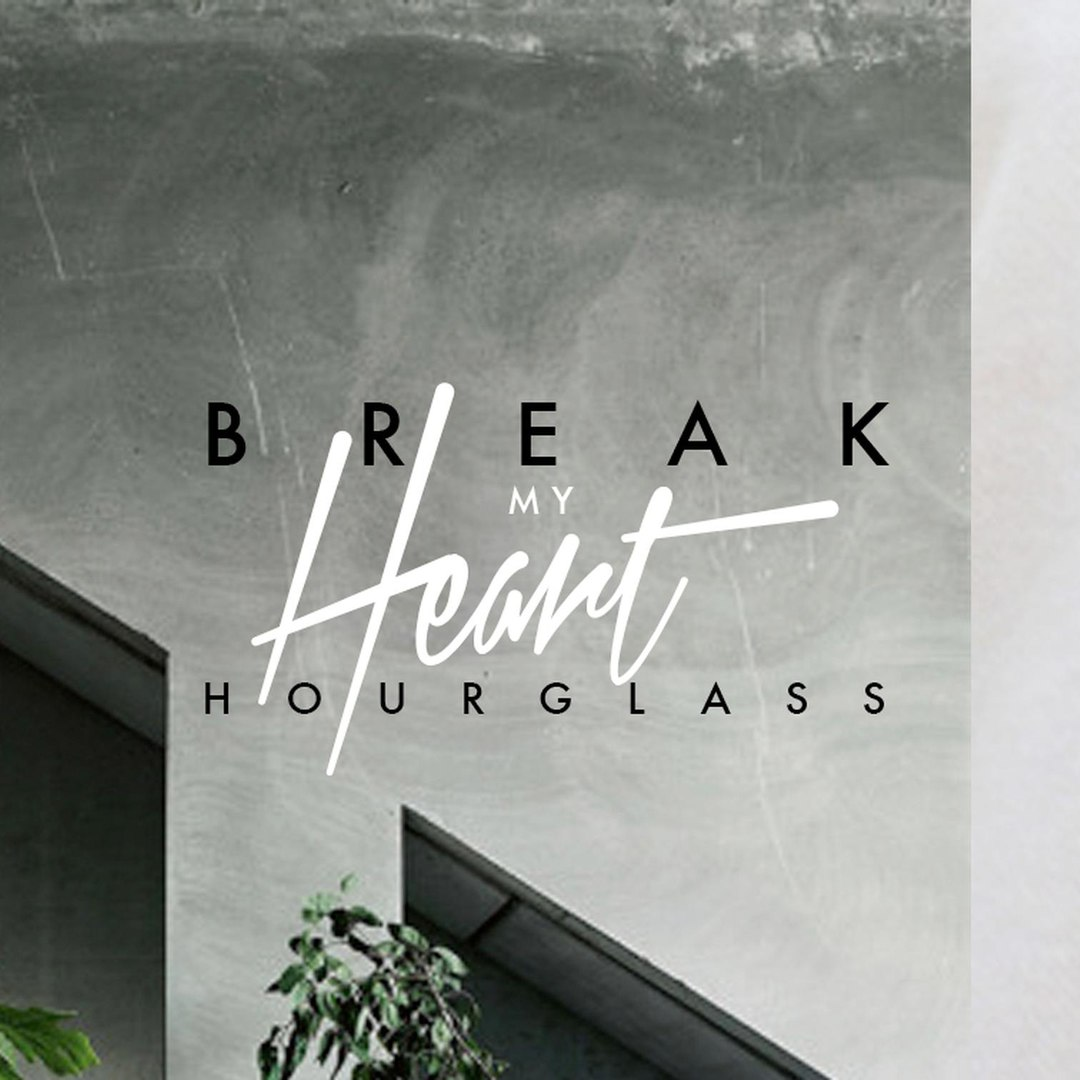 Hourglass - Break My Heart [EP] (2016)