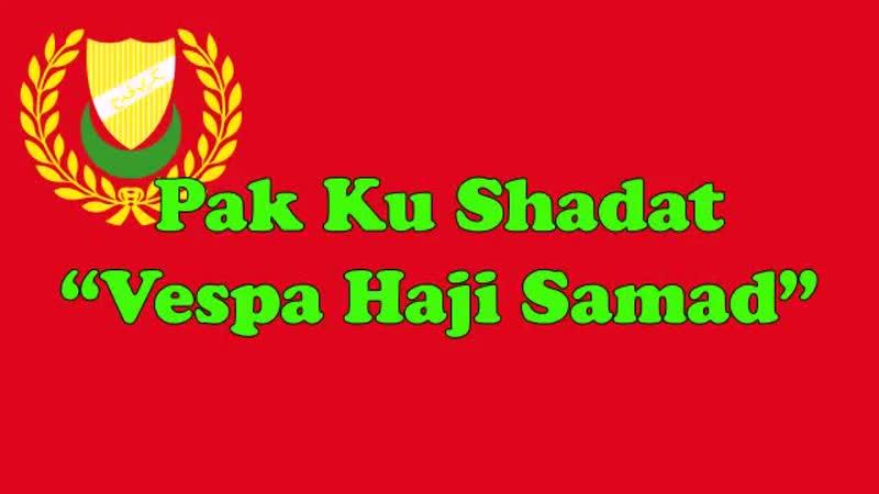 Pak Ku Shadat - Vespa Haji Samad.mp4