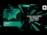 Susana Neev Kennedy - The Promise (Kaimo K Remix)FULL (Amsterdam Trance)
