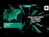 Susana Neev Kennedy - The Promise (Kaimo K Remix)FULL (Amsterdam Trance)