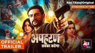 Apharan   Official Trailer   Arunoday Singh   Mahie Gill   ALTBalaji Original