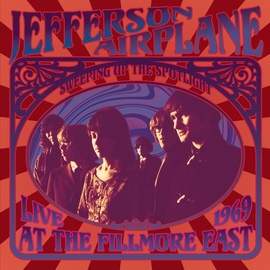 Jefferson Airplane альбом Sweeping Up the Spotlight - Jefferson Airplane Live at the Fillmore East 1969