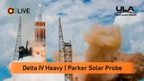 ?Трансляция пуска миссии к Солнцу! Delta IV Heavy | Parker Solar Probe