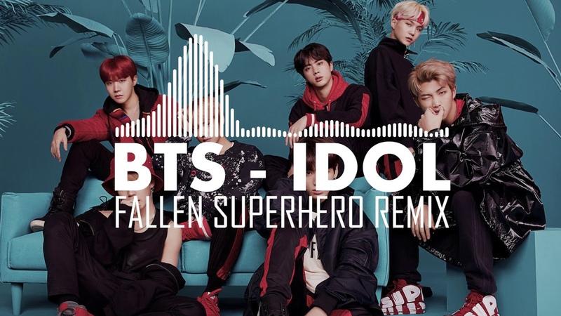 BTS IDOL Fallen Superhero Remix