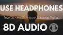 Tove Lo Habits Hippie Sabotage Remix 8D AUDIO