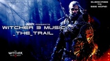 Witcher 3 Wild Hunt SOUNDTRACK - The Trail
