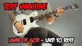 Как играть Lamb Of God - Laid To Rest (Табы + Минус) Riff Machine