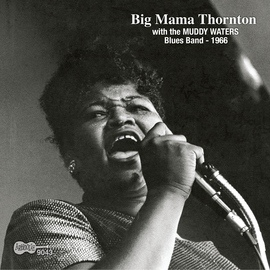 Big Mama Thornton альбом With The Muddy Waters Blues Band