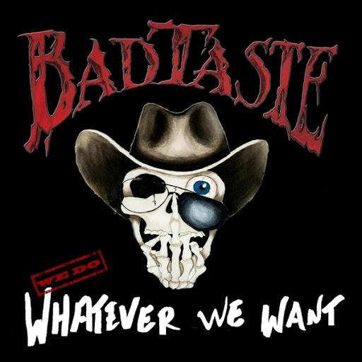 Bad Taste альбом We Do Whatever We Want