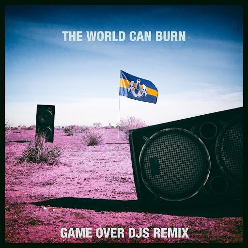 Dada Life альбом The World Can Burn (Game Over DJs Remix)