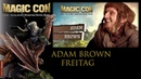 MagicCon (2018) Freitag Panel Adam Brown