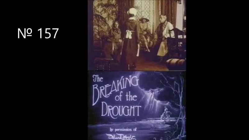 157 THE BREAKING OF THE DROUGHT ПРИХОД ЗАСУХИ 1920 Австралия Фабула или краткий пересказ