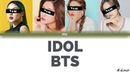 [YOUR GIRL GROUP] IDOL - BTS [4 members version] ▷ K-Lover