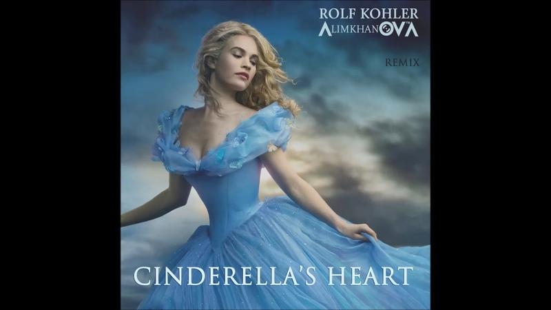 Rolf Kohler Алимханов А. - Cinderella's Heart (Remix)
