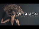 VITALISM | AYAHUASCA | OFFICIAL MUSIC VIDEO 4K