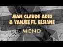 Jean Claude Ades Vanjee ft. Elsiane - Mend (Kellerkind Remix)