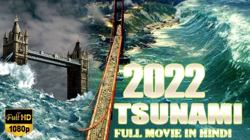 New Release Full Hindi Dubbed Movie 2018 2022 Tsunami FULL HD