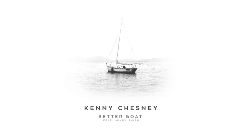 """Kenny Chesney - """"Better Boat (feat. Mindy Smith)"""" (Official Audio)"""
