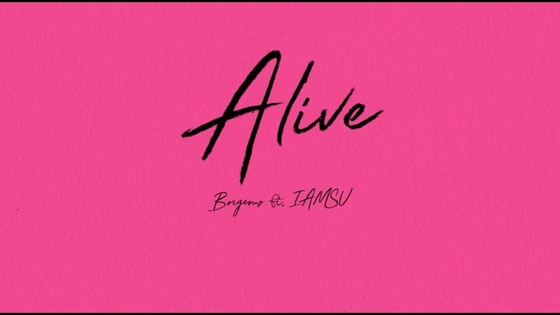 Borgeous - Alive (feat. IAMSU)