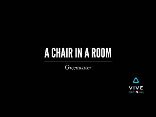 A Chair in a Room Greenwater - Official Gameplay Teaser (HTC Vive)