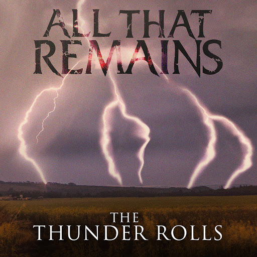 All That Remains альбом The Thunder Rolls (Radio Edit)
